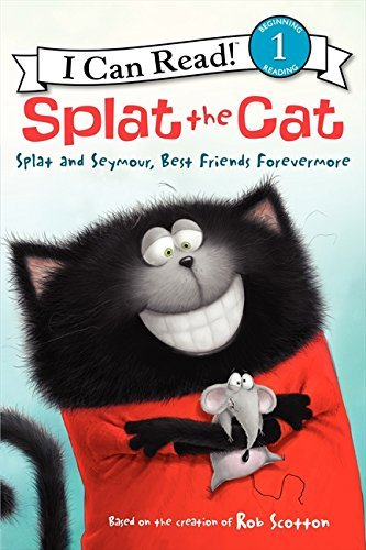 Splat the Cat: Splat and Seymour, Best Friends Forevermore (I Can Read Level 1) by Rob Scotton (2014-10-07)