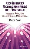 Expériences extraordinaires de l'invisible, passage d'mes, EMI, vies antérieures, médiumnité