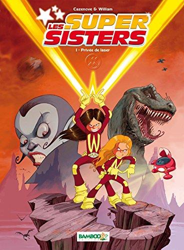 Les Super Sisters - tome 1: Privée de laser
