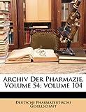 Archiv Und Zeitung Der Apotheker-Vereins in Norddeutschland. Zweiter Band