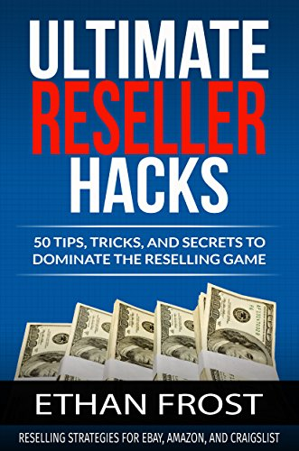 ultimate-reseller-hacks-50-tips-tricks-and-secrets-to-dominate-the-reselling-game-reselling-strategi