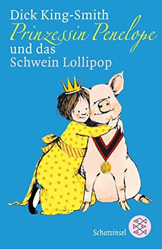 und das Schwein Lollipop (Prinzessin Lollipop)