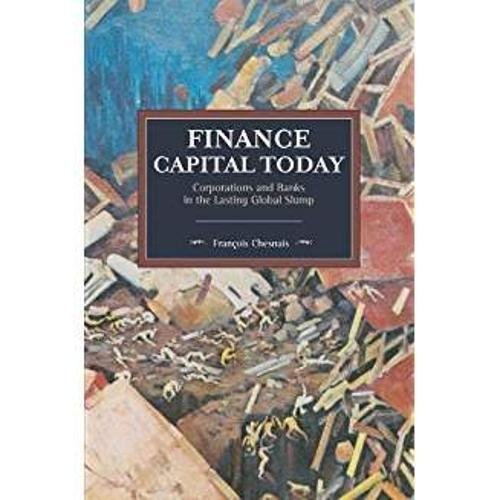 Kindle eBooks Best Sellers Finance Capital Today Corporations and Banks in the Lasting Global Slump (Historical Materialism) FB2