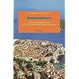Dalmatien: Kleine Kunstgeschichte einer europäischen Städtelandschaft