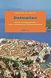 Dalmatien: Kleine Kunstgeschichte einer europäischen Städtelandschaft - Michael M Stanic