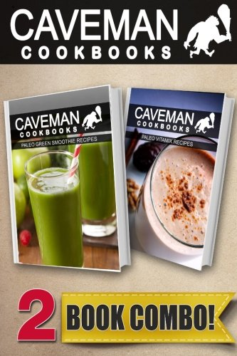paleo-green-smoothie-recipes-and-paleo-vitamix-recipes-2-book-combo-caveman-cookbooks
