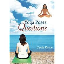 Yoga Poses Questions (Yoga Prescribed)