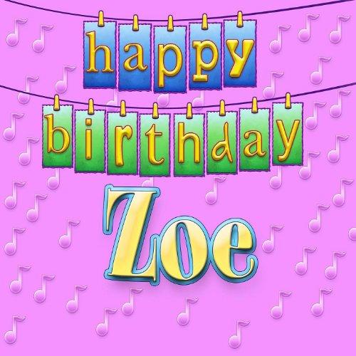 Happy Birthday Zoe (Personalized) By Ingrid DuMosch On