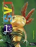Sciences de la Vie et de la Terre 1e S - Programme 2011 (Grand format)
