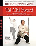 #5: Tai Chi Sword Classical Yang Style: The Complete Form, Qigong, And Applications, Revised