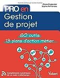 Pro en Gestion de Projet : 60 outils - 12 plans d'action