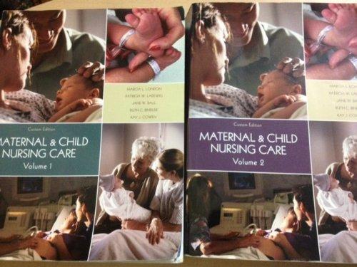Maternal & Child Nursing Care Volume 1 & 2 by Jane W. Ball, Ruth C. Bindler, Kay J. Cowen Marcia L. London (Author) Patrica W. Ladewig (2011-08-01)