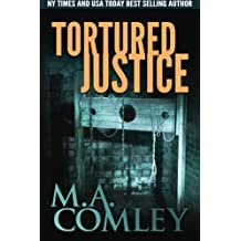Tortured Justice (Justice Series) (Volume 9) by M A Comley (2014-09-19)
