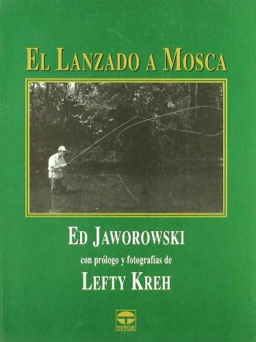 El lanzado a mosca por Ed Jaworowski
