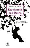 Da piccola ero Down (I Sentieri Vol. 16)