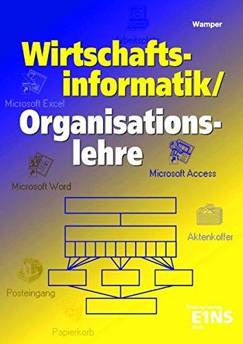 Wirtschaftsinformatik / Organisationslehre: Für die Höhere Berufsfachschule. Nach dem Lehrplan von NRW. Lehr-/Fachbuch