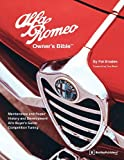 Alfa Romeo Owner's Bible 1954 on: All the Information You Need to Buy, Enjoy and Maintain & Enjoy Your Alfa: All the Information You Need to Buy, Enjoy and Maintain Your Alfa (Owner's bibles)