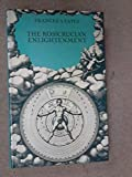 The Rosicrucian Enlightenment by Frances Amelia Yates (1972-08-01)