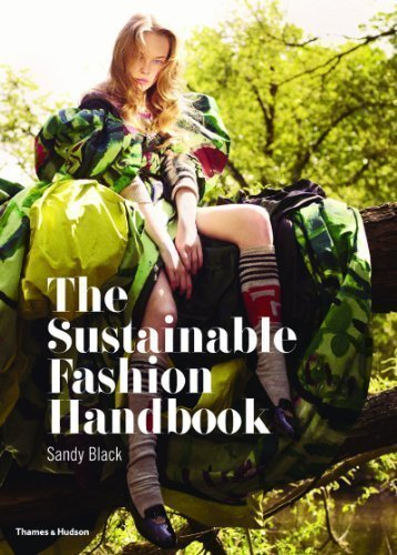 The Sustainable Fashion Handbook by Sandy Black, Hilary Alexander Reprint Edition (2012)