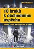 10 kroků k obchodnímu úspěchu: Mentální trénink pro rozhodování ve stresu (2012)