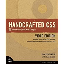 Handcrafted CSS: More Bulletproof Web Design, Video Edition (includes Handcrafted CSS Book and Handcrafted CSS: Bulletproof Essentials DVD) (Voices That Matter) by Dan Cederholm (2009-08-10)