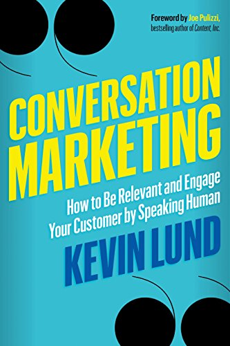 Conversation Marketing: How to Be Relevant and Engage Your Customer by Speaking Human (English