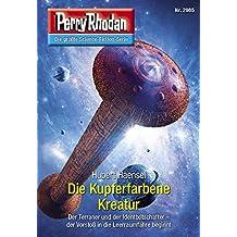 """Perry Rhodan 2985: Die Kupferfarbene Kreatur: Perry Rhodan-Zyklus """"Genesis"""" (Perry Rhodan-Erstauflage)"""