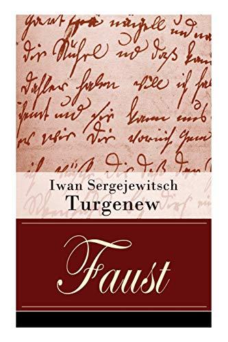 Faust: Eine autobiographische Liebesgeschichte - Erzählung in neun Briefen