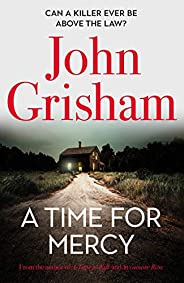 A Time for Mercy: John Grisham's latest scintillating bestselling courtroom d