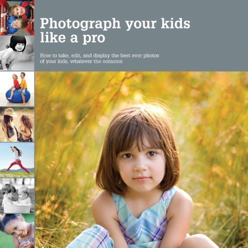 Photograph Your Kids Like a Pro: How to Take, Edit, and Display the Best Ever Photos of Your Kids, Whatever the Occasion by Heather Mosher (2012-09-13)