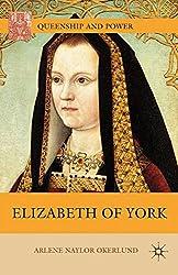 Elizabeth of York (Queenship and Power)