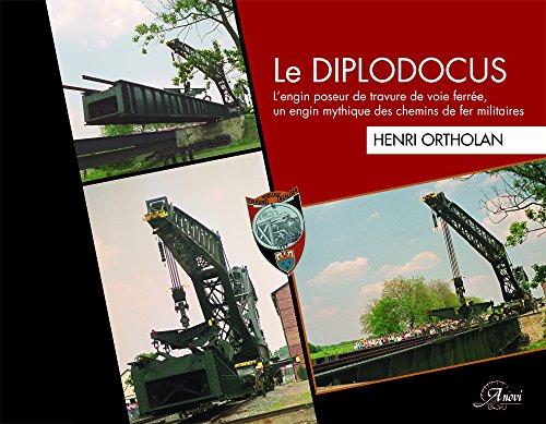 Le diplodocus : L'engin poseur de travures de voies ferrées, un engin mythique des chemins de fer militaires