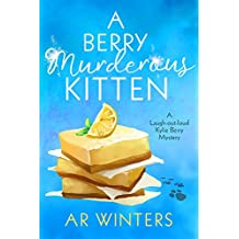 A Berry Murderous Kitten: A Laugh-Out-Loud Cozy Mystery (Kylie Berry Mysteries Book 2)