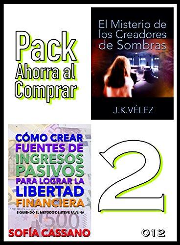 Pack Ahorra al Comprar 2 - 012: Cómo crear fuentes de ingresos pasivos para lograr la libertad financiera & El Misterio de los Creadores de Sombras
