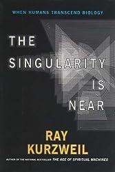 The Singularity is Near by Raymond Kurzweil (9-Mar-2006) Paperback