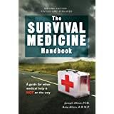 The Survival Medicine Handbook:  A guide for when help is NOT on the way (English Edition)