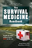 Image de The Survival Medicine Handbook:  A guide for when help is NOT on the way (Englis