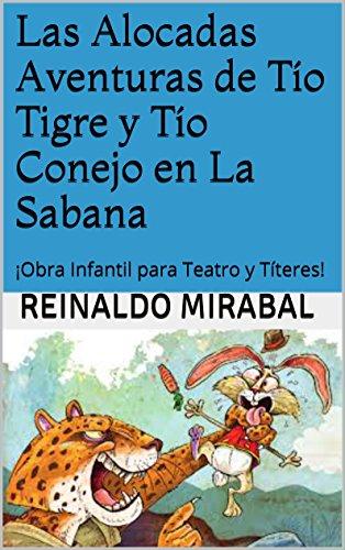 Las Alocadas Aventuras de Tío Tigre y Tío Conejo en La Sabana: ¡Obra Infantil para Teatro y Títeres! por Reinaldo Mirabal