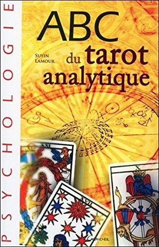 ABC du tarot analytique par Suyin Lamour et Michel Cazenave
