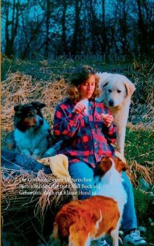 Ein Dickkopf auf vier Pfoten setzt sich durch: Die Geschichte eines Ungarischen Hirtenhundes, der trotz Null Bock auf Gehorsam, doch ein Klasse Hund ist