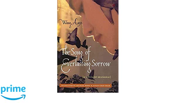 The Song of Everlasting Sorrow: A Novel of Shanghai (Weatherhead Books on Asia)