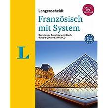 Langenscheidt Französisch mit System - Sprachkurs für Anfänger und Fortgeschrittene: Der Intensiv-Sprachkurs mit Buch, 4 Audio-CDs und 1 MP3-CD (Langenscheidt Sprachkurse mit System)