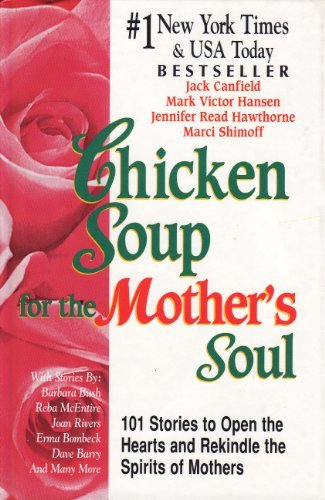 Chicken Soup For The Mother's Soul by Jennifer Read Hawthorne, Marci Shimoff Jack Canfield Mark Victor Hansen (2000-08-01)