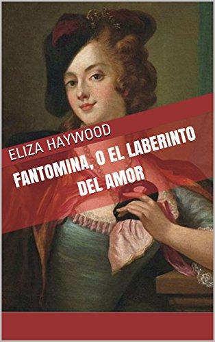 FANTOMINA, O EL LABERINTO DEL AMOR: Historia secreta de un romance entre dos personas de clase