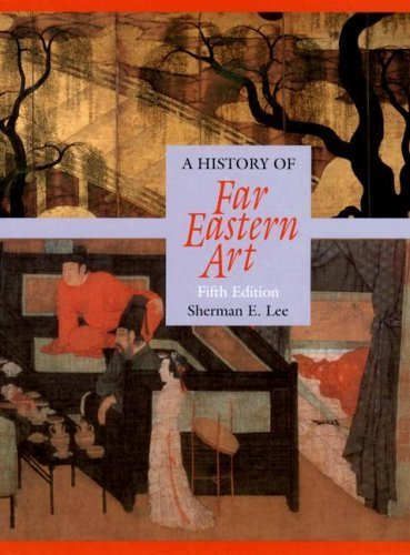 History of Far Eastern Art (5th Edition) 5th by Lee, Sherman (2003) Hardcover