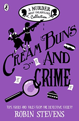 Cream Buns and Crime: A Murder Most Unladylike Collection (Murder Most Unladylike Mystery) por Robin Stevens