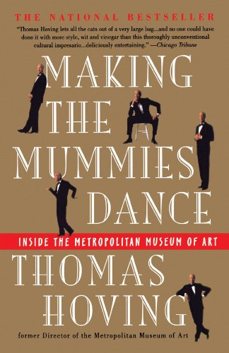 Making the Mummies Dance: Inside the Metropolitan Museum of Art por Thomas Hoving
