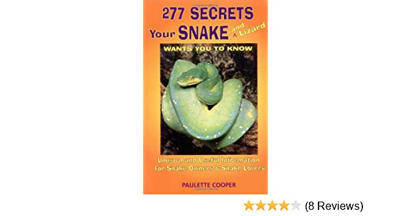 277 Secrets Your Snake Wants You to Know: Unusual and Useful