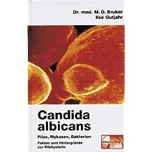 Candida albicans - Pilze, Mykosen, Bakterien: Mythen und Fakten