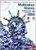 Multicolour visions. Con multicultural visions. Per la Scuola media. Con 2 CD Audio. Con espansione online: 3